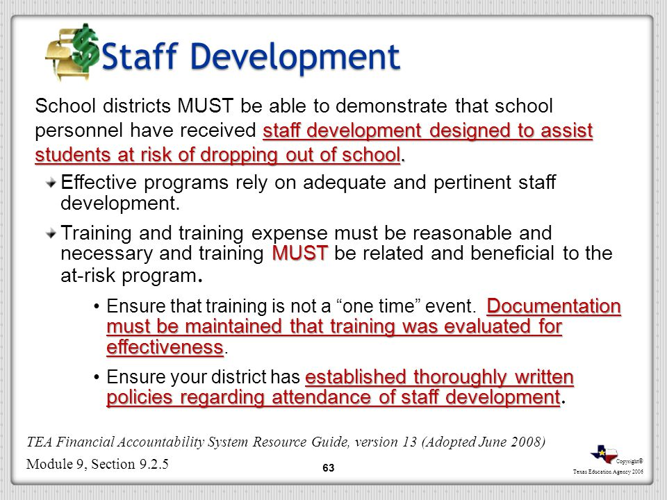 Copyright © Texas Education Agency 2006 Staff Development staff development designed to assist students at risk of dropping out of school. School dist