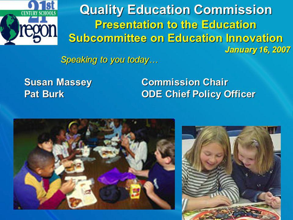 Questions and Discussion Visit our website at http://www.ode.state.or.us/search/results/?id=166 Quality Education Commission