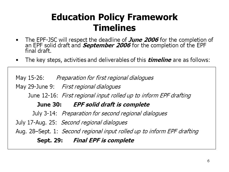 7 Education Policy Framework Proposed Structure It is proposed that INACs First Nation EPF be comprised of the following sections: A)Background B)Purpose C)Guiding Principles D)Vision E)Goals & Expected Outcomes F)Strategies G)Roles & Responsibilities H)Glossary I)Bibliography The intent of the regional dialogues is to inform the necessary content of sections A to G.