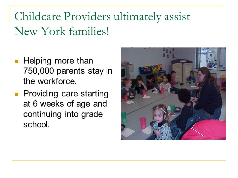 Childcare Providers ultimately assist New York families.