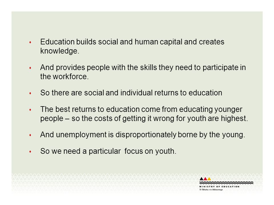 Education builds social and human capital and creates knowledge.