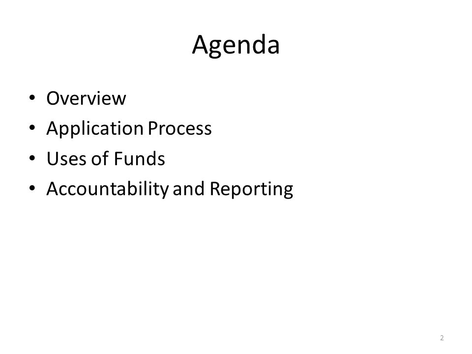 Agenda Overview Application Process Uses of Funds Accountability and Reporting 2