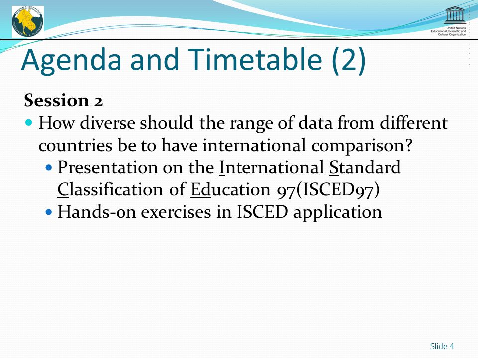 Session 2 How diverse should the range of data from different countries be to have international comparison.
