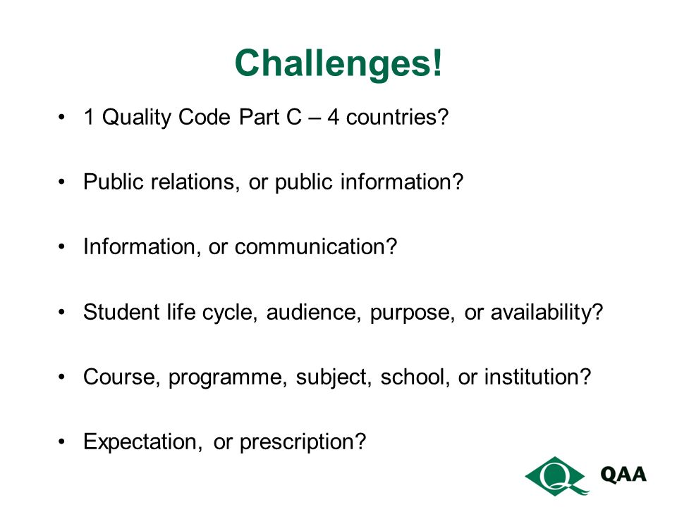 Challenges. 1 Quality Code Part C – 4 countries. Public relations, or public information.