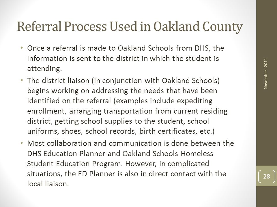 Referral Process Used in Oakland County Once a referral is made to Oakland Schools from DHS, the information is sent to the district in which the stud