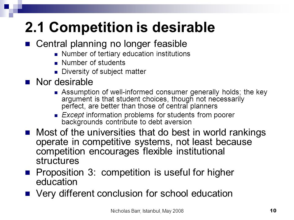 Nicholas Barr, Istanbul, May 2008 10 2.1 Competition is desirable Central planning no longer feasible Number of tertiary education institutions Number