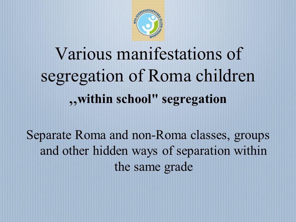 Various manifestations of segregation of Roma children within school