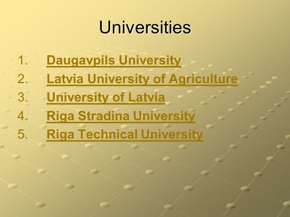 Universities 1. 1. Daugavpils University Daugavpils University 2.