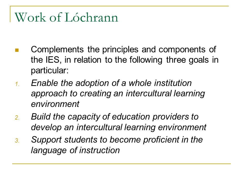 Work of Lóchrann Complements the principles and components of the IES, in relation to the following three goals in particular: 1.