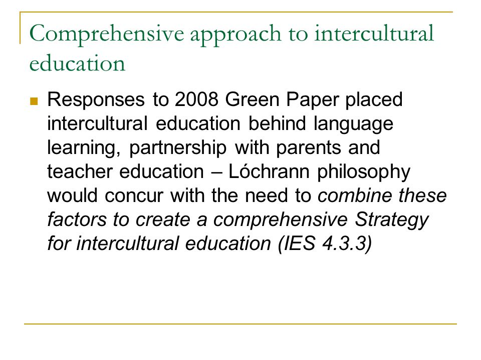 Post Graduate qualification in EAL (IES 6.3.2) Recommend that this qualification be offered in a holistic way, with language seen in its sociocultural context rather than as a collection of skills