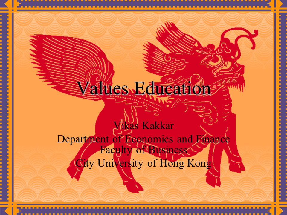 Values Education Enhancing Values Education at CityU – joint project with Dr.