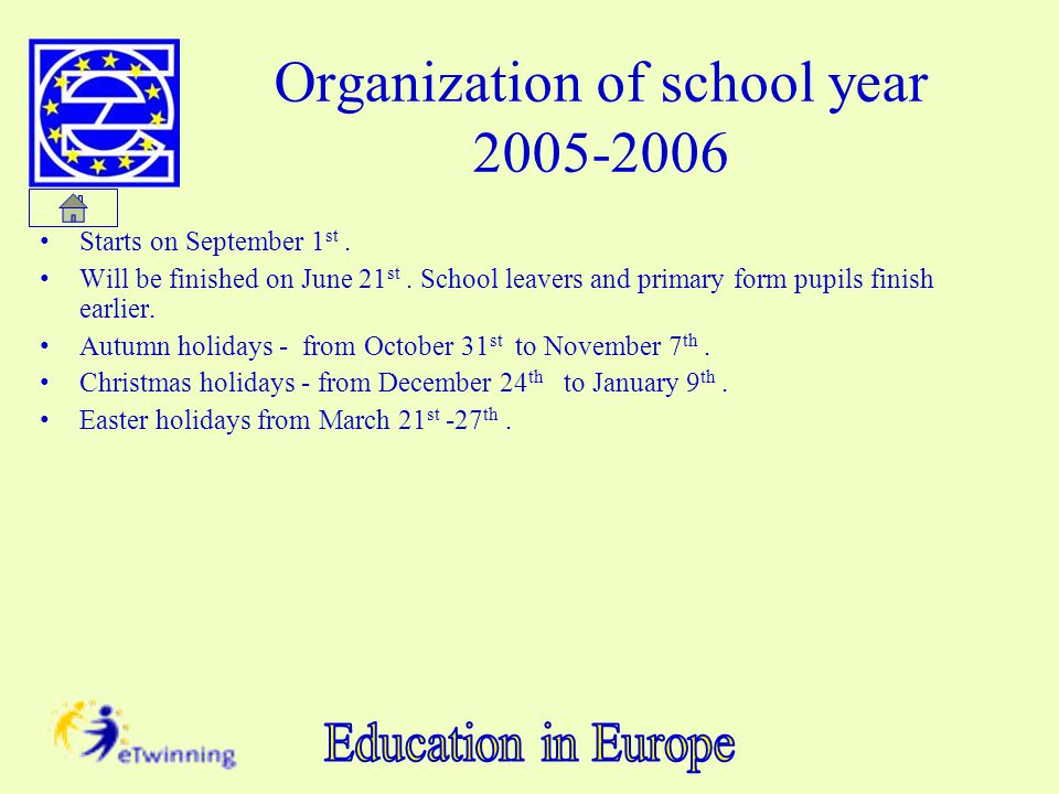 Organization of school year 2005-2006 Starts on September 1 st.