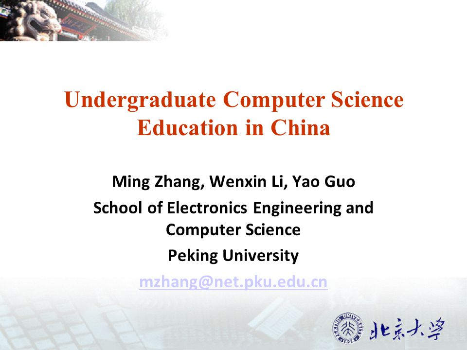 Outline 1. Undergraduate Computer Science Education in China 2. International Connections
