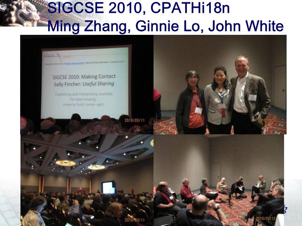 SIGCSE 2010, CPATHi18n Ming Zhang, Ginnie Lo, John White