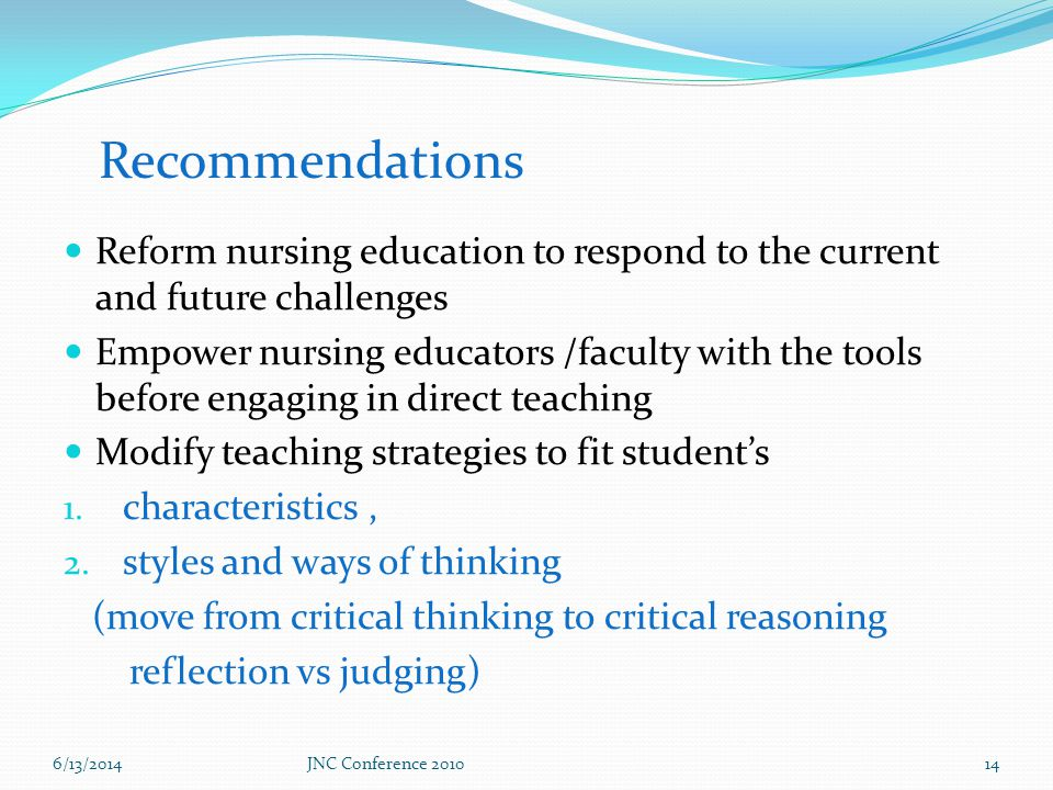 Reform nursing education to respond to the current and future challenges Empower nursing educators /faculty with the tools before engaging in direct teaching Modify teaching strategies to fit students 1.