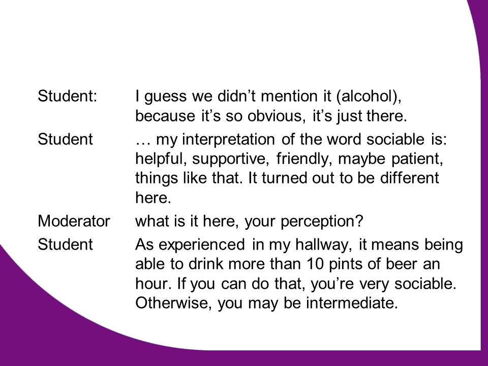 Student:I guess we didnt mention it (alcohol), because its so obvious, its just there.