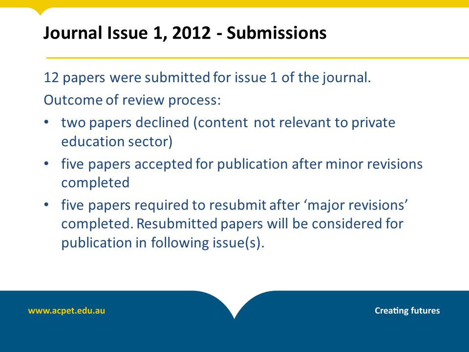 Journal Issue 1, 2012 - Submissions 12 papers were submitted for issue 1 of the journal.