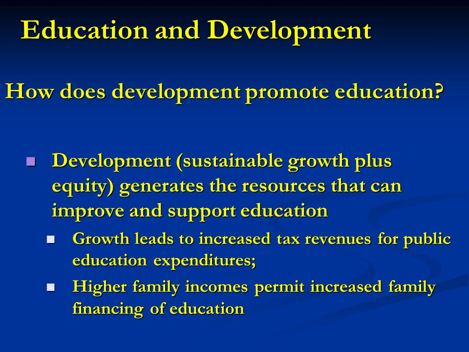 Education and Development How does development promote education.