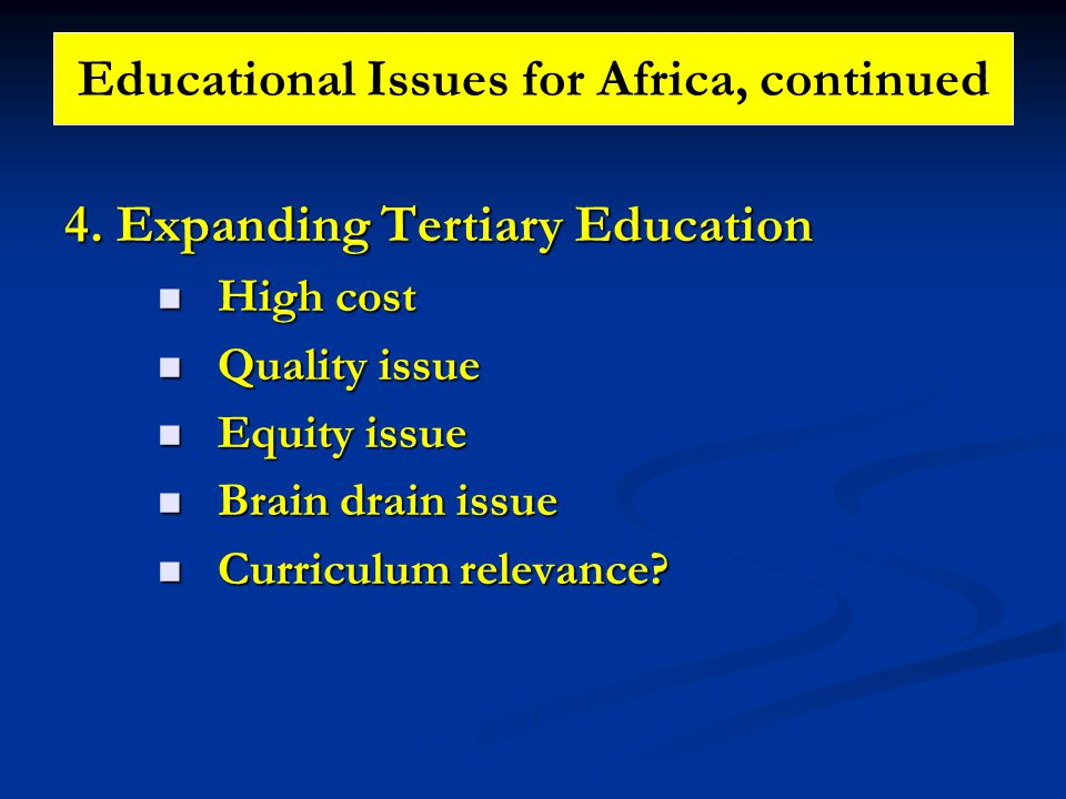 Educational Issues for Africa, continued 4.