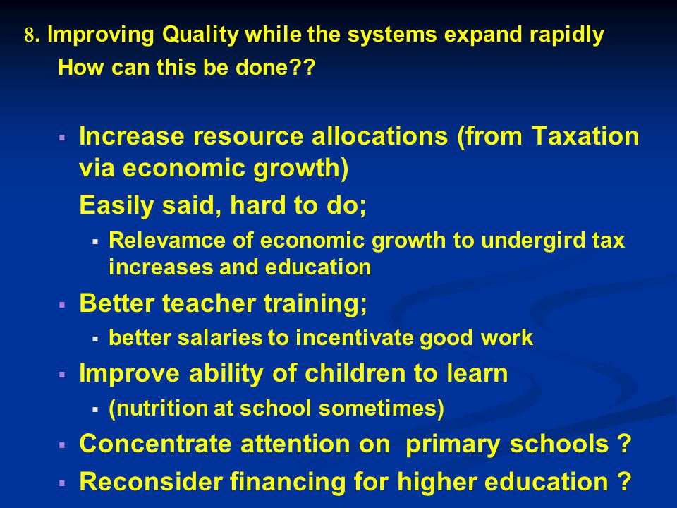 8. Improving Quality while the systems expand rapidly How can this be done?.