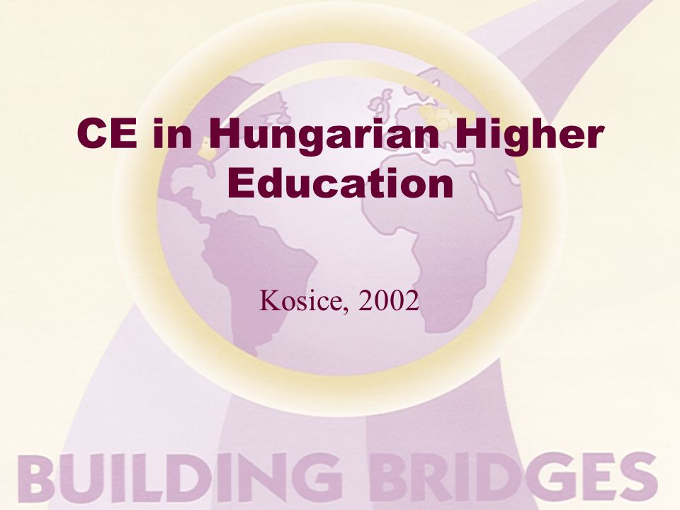 CE in Hungarian Higher Education Kosice, 2002