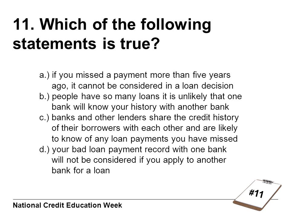 # 11 National Credit Education Week 11. Which of the following statements is true.