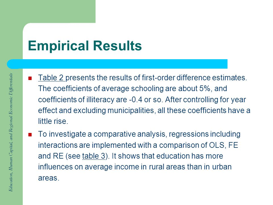 Education, Human Capital, and Regional Economic Differentials Empirical Results Table 2 presents the results of first-order difference estimates.