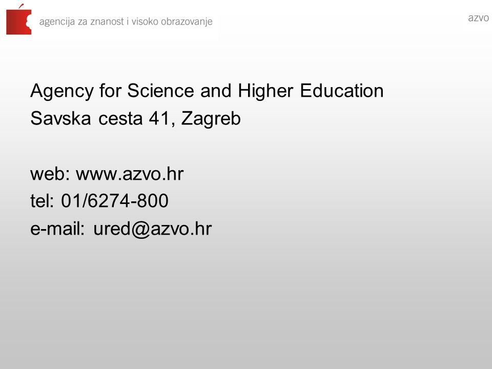 Agency for Science and Higher Education Savska cesta 41, Zagreb web: www.azvo.hr tel: 01/6274-800 e-mail: ured@azvo.hr