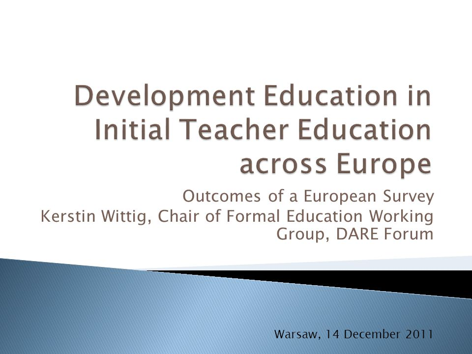 Outcomes of a European Survey Kerstin Wittig, Chair of Formal Education Working Group, DARE Forum Warsaw, 14 December 2011