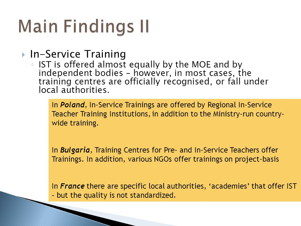 In-Service Training IST is offered almost equally by the MOE and by independent bodies – however, in most cases, the training centres are officially recognised, or fall under local authorities.