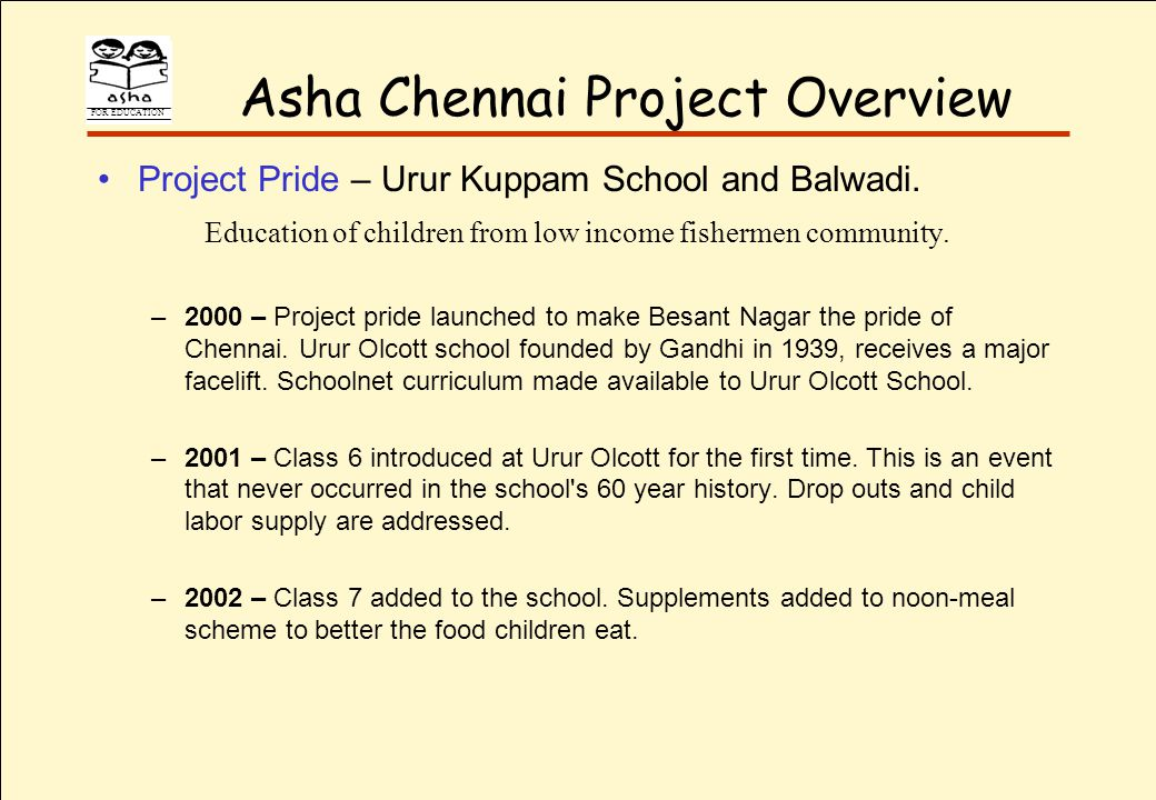 FOR EDUCATION Asha Chennai Project Overview Project Pride – Urur Kuppam School and Balwadi.