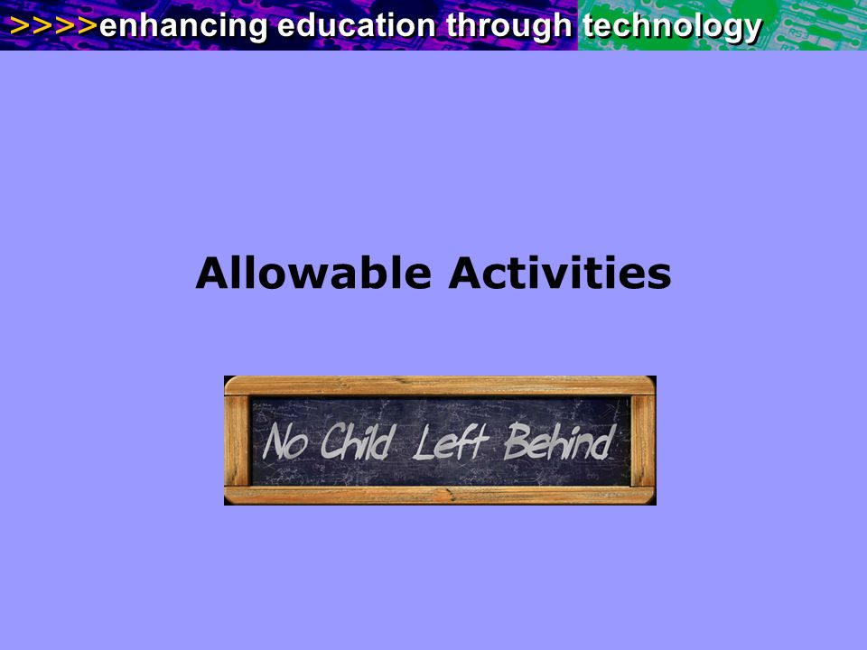 >>>> enhancing education through technology Allowable Activities