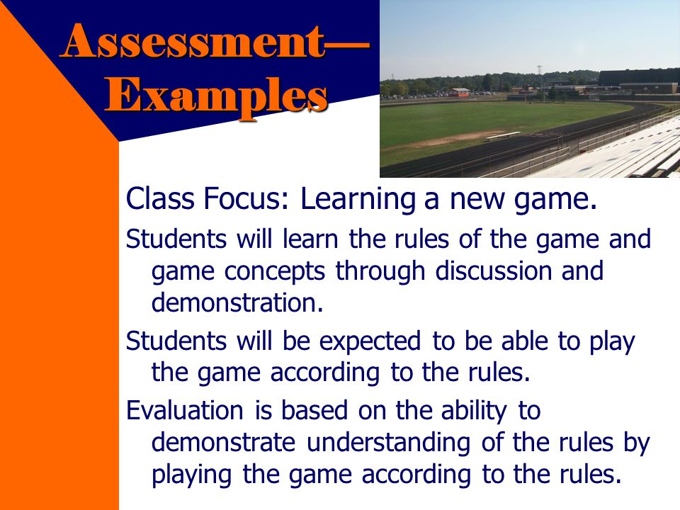 Assessment Examples Class Focus: Learning a new game.