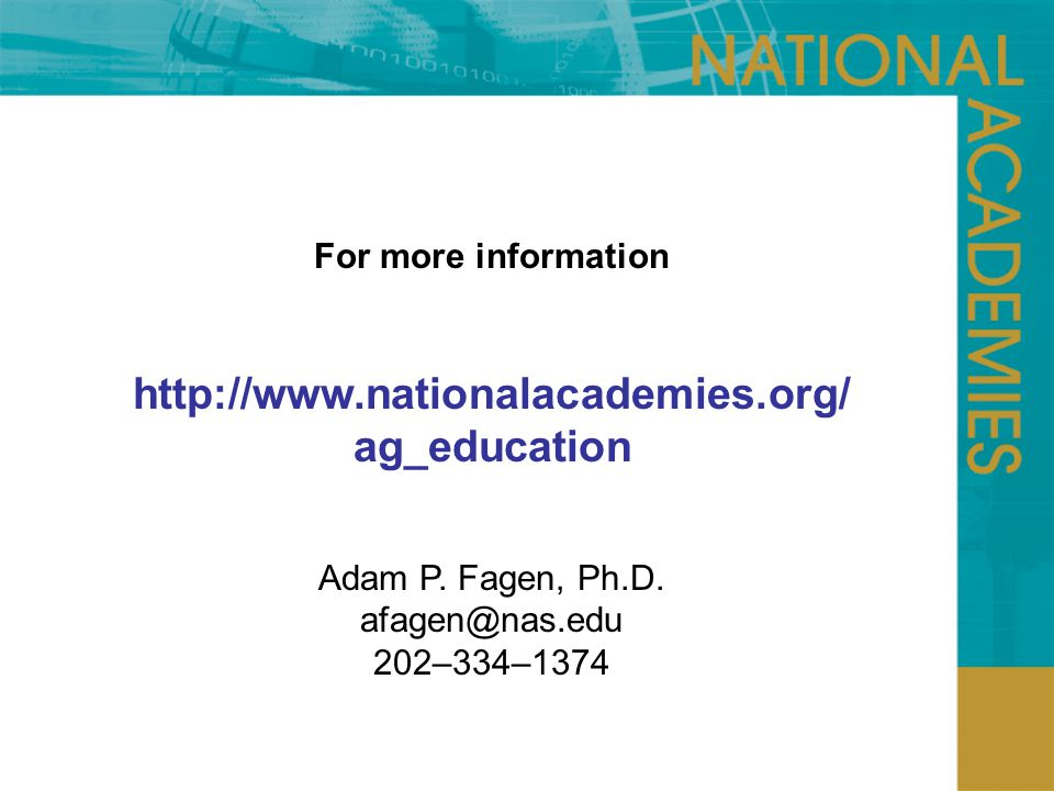 For more information http://www.nationalacademies.org/ ag_education Adam P.