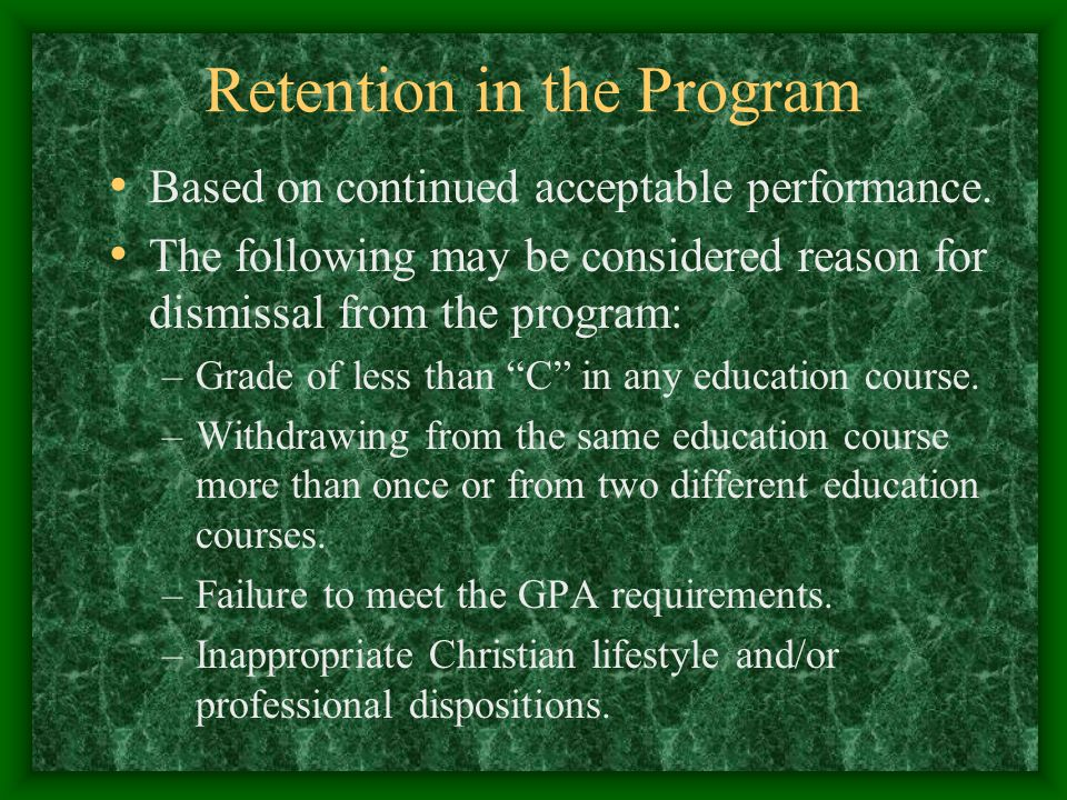 Retention in the Program Based on continued acceptable performance.