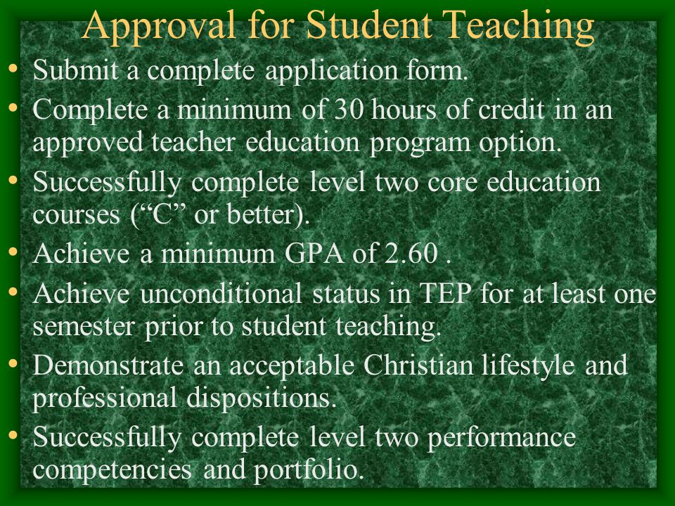 Approval for Student Teaching Submit a complete application form.