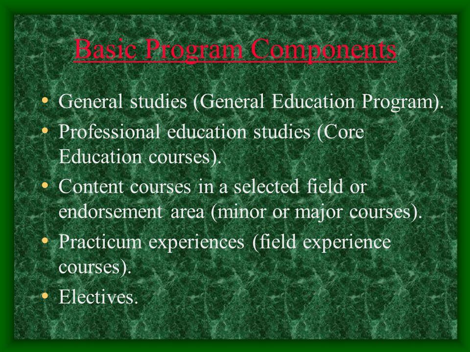Basic Program Components General studies (General Education Program).