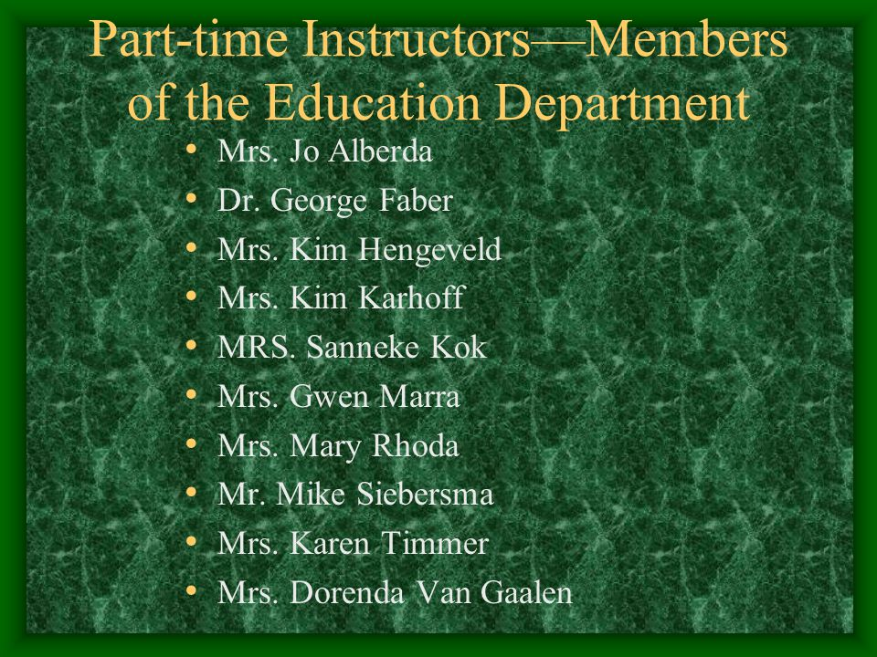 Part-time InstructorsMembers of the Education Department Mrs.