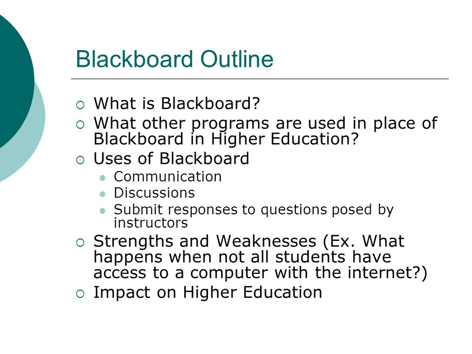 Blackboard Outline What is Blackboard.