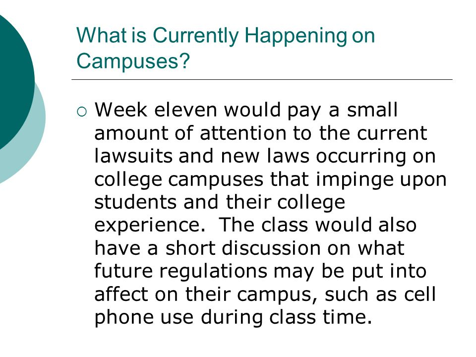 What is Currently Happening on Campuses? Week eleven would pay a small amount of attention to the current lawsuits and new laws occurring on college c