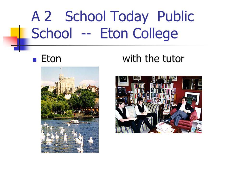 A 2 School Today Public School -- Eton College Eton with the tutor