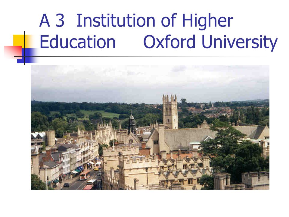 A 3 Institution of Higher Education Oxford University
