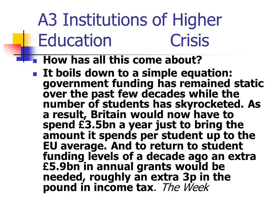 A3 Institutions of Higher Education Crisis How has all this come about.