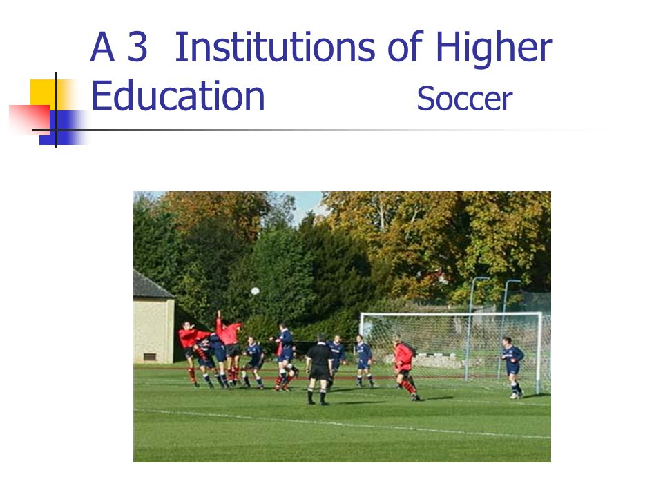 A 3 Institutions of Higher Education Soccer