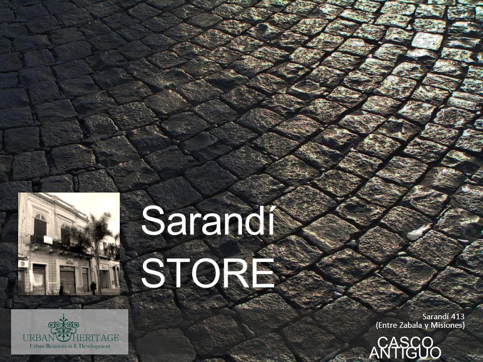 CASCO ANTIGUO Sarandí STORE Sarandí STORE Sarandí 413 (Entre Zabala y Misiones)