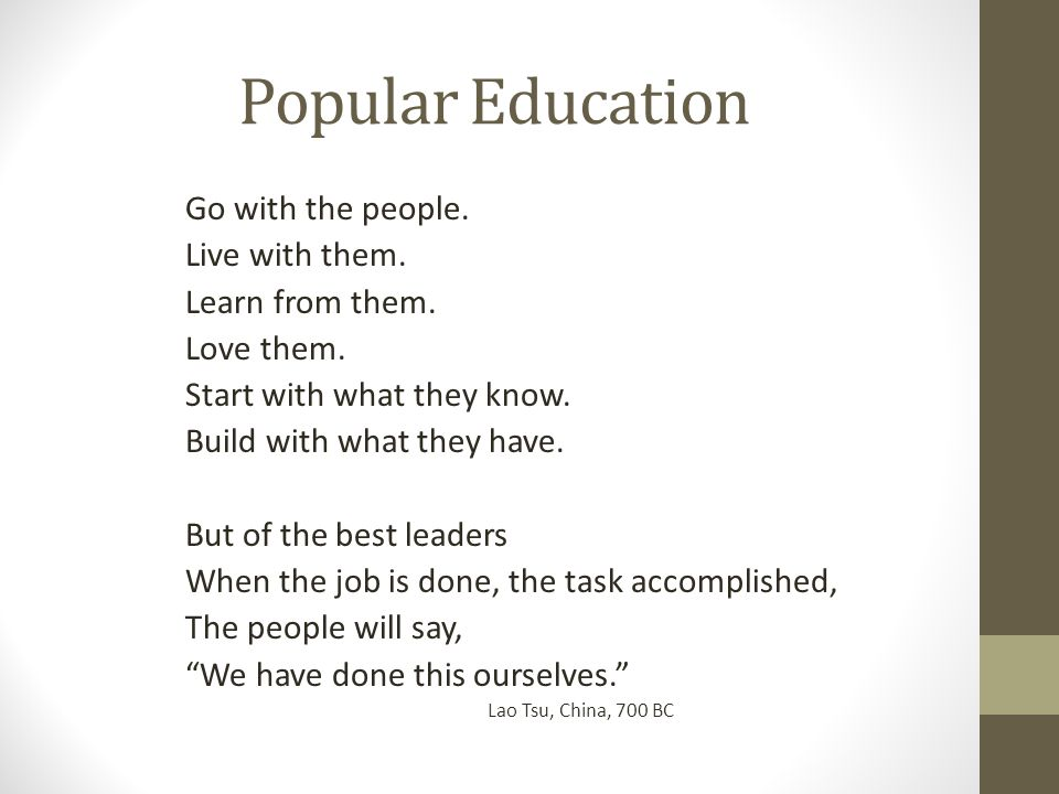 Popular Education Go with the people. Live with them.
