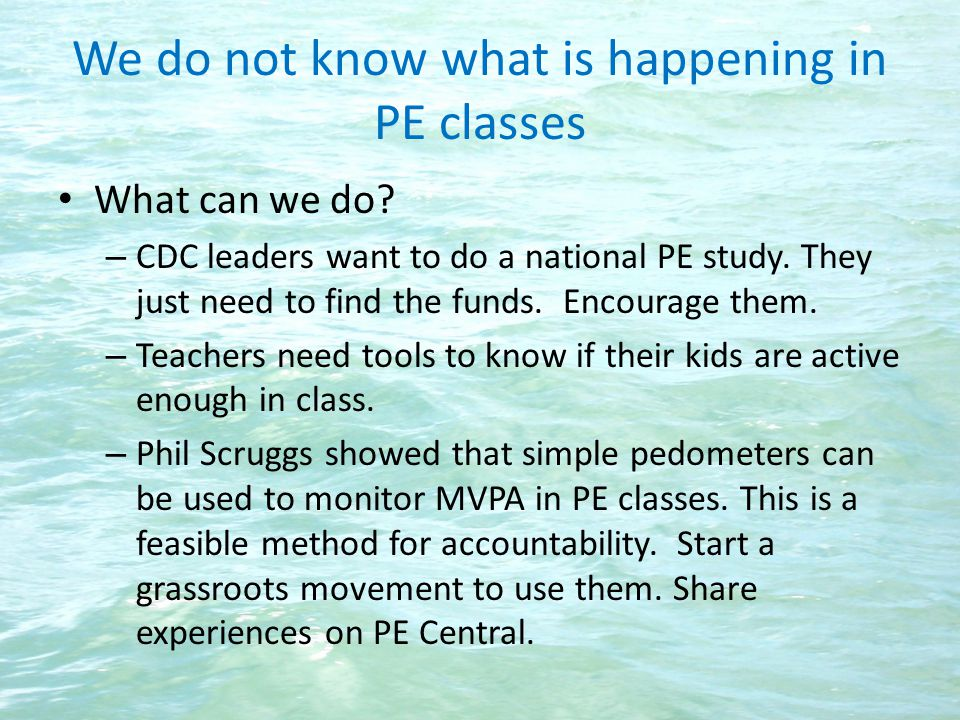 We do not know what is happening in PE classes What can we do.