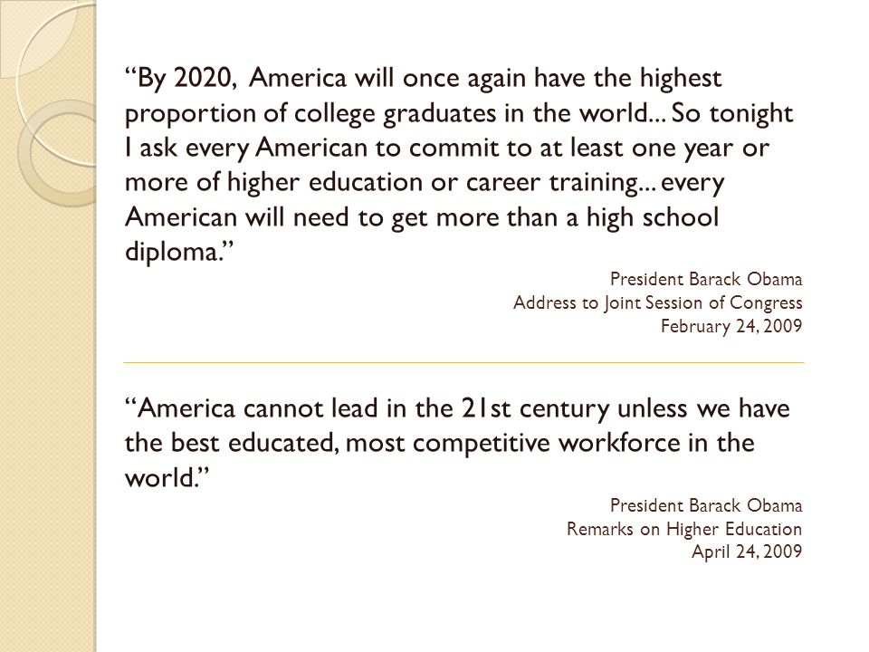 By 2020, America will once again have the highest proportion of college graduates in the world...