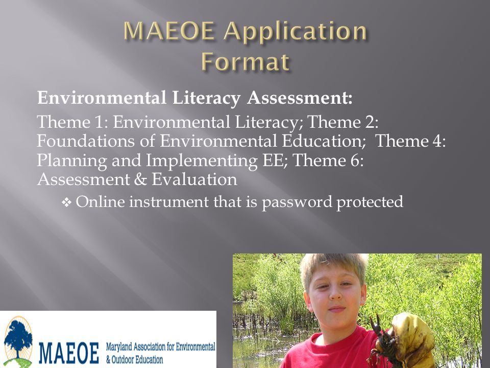 Environmental Literacy Assessment: Theme 1: Environmental Literacy; Theme 2: Foundations of Environmental Education; Theme 4: Planning and Implementing EE; Theme 6: Assessment & Evaluation Online instrument that is password protected