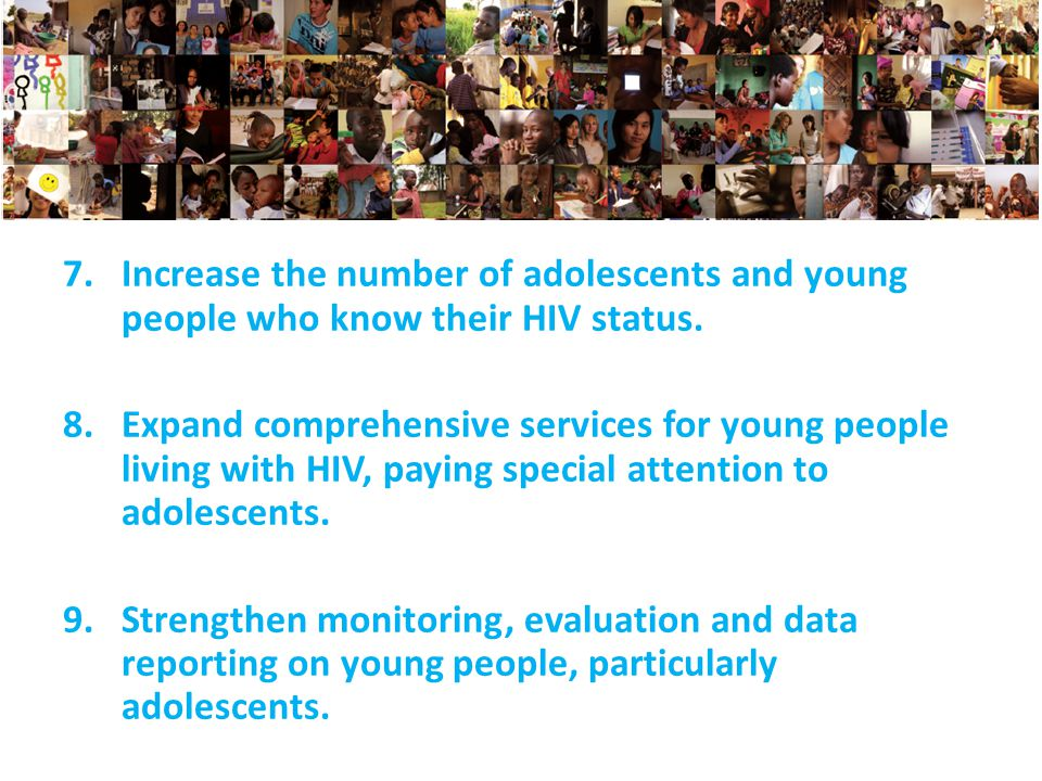 7.Increase the number of adolescents and young people who know their HIV status.